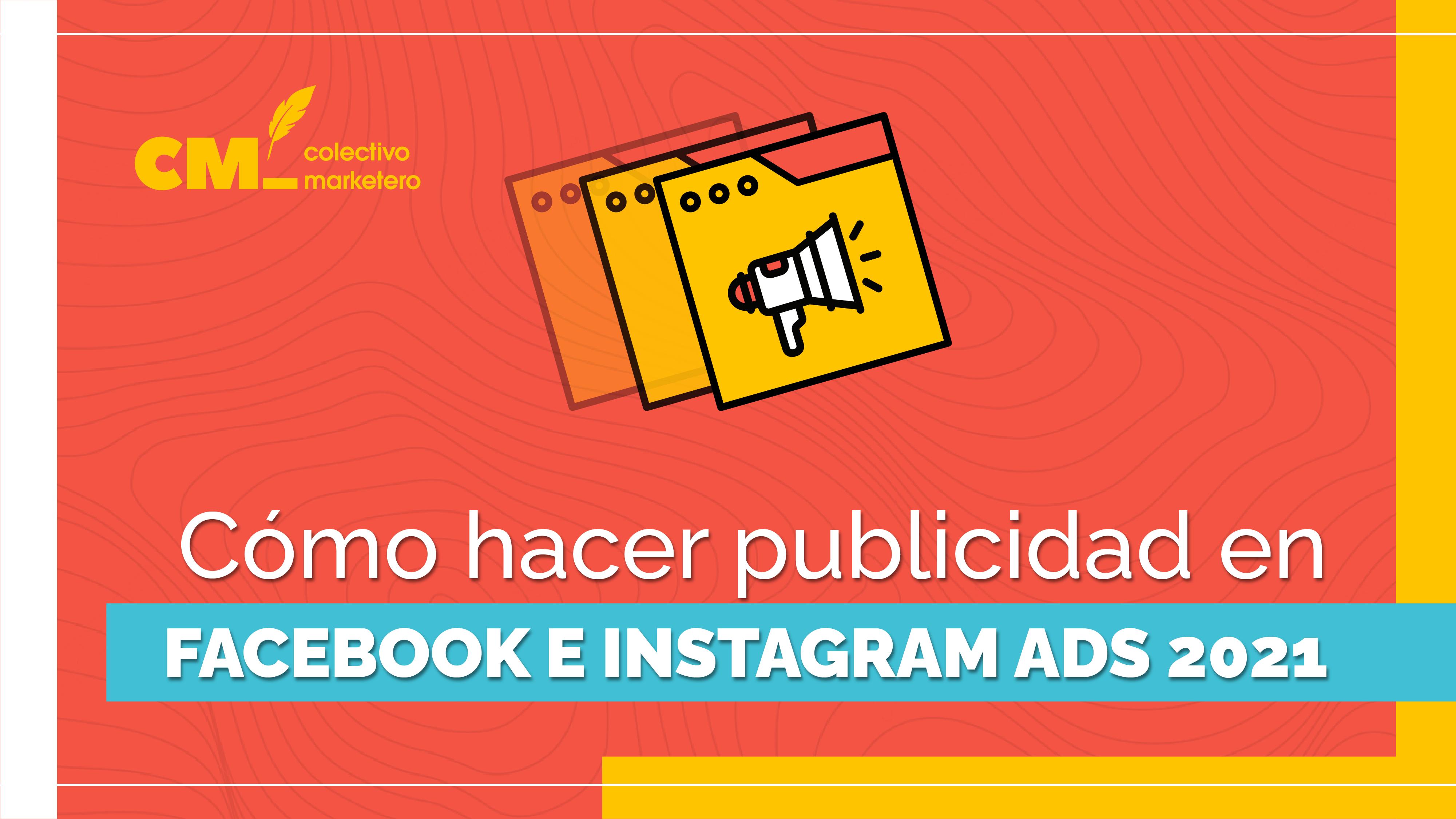 Cómo hacer publicidad en Facebook e Instagram Ads 2021