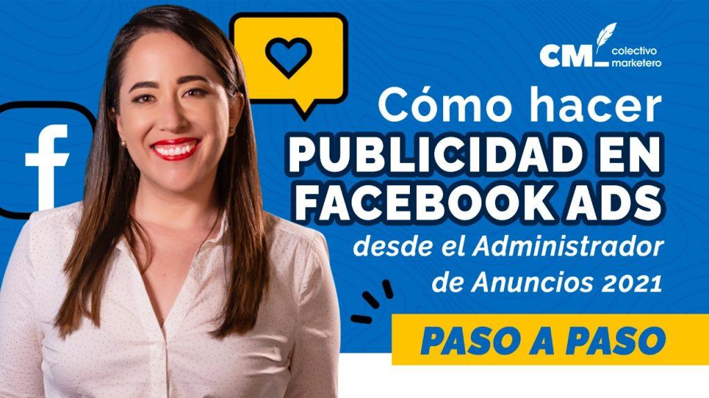 Cómo hacer publicidad en Facebook Ads 2021
