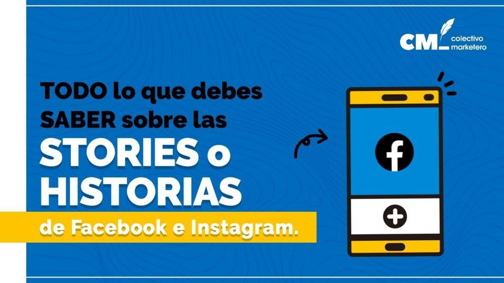 Todo lo que debes saber sobre las historias de Facebook e Instagram