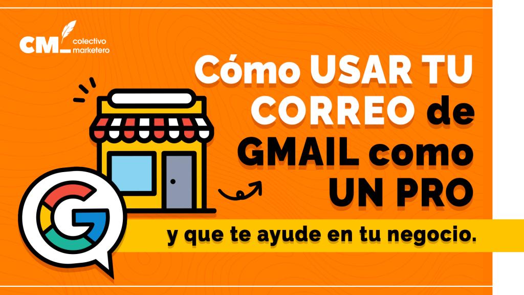 Cómo usar tu correo de Gmail como un pro